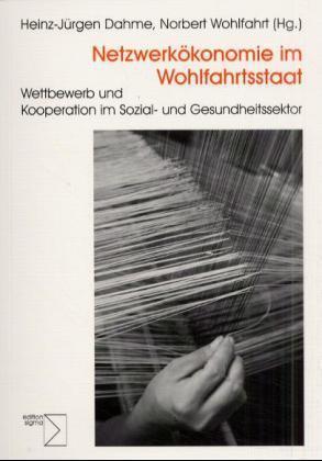 Netzwerkökonomie im Wohlfahrtsstaat als Buch