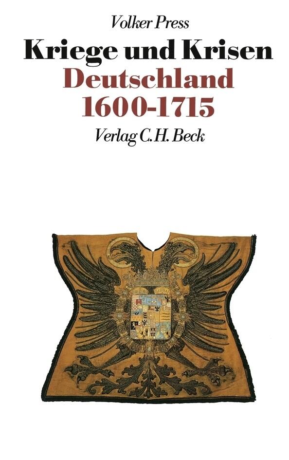 Kriege und Krisen. Deutschland 1600-1715 als Buch