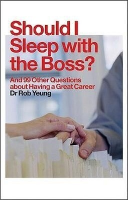 Should I Sleep with the Boss?: And 99 Other Questions about Having a Great Career als Buch