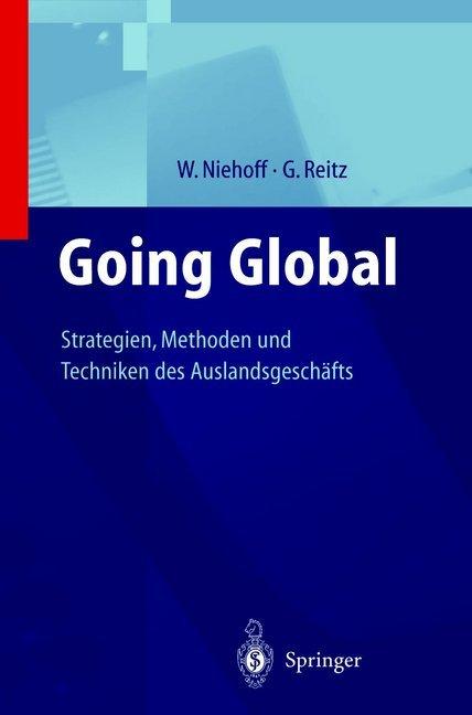 Going Global - Strategien, Methoden und Techniken des Auslandsgeschäfts als Buch