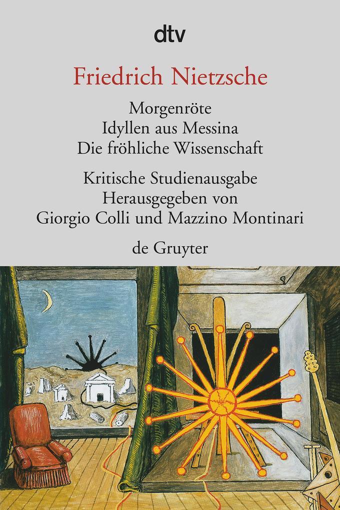 Morgenröte / Idyllen aus Messina / Die fröhliche Wissenschaft als Taschenbuch