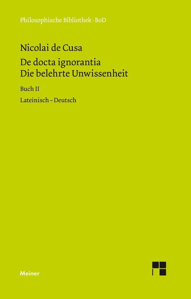 Die belehrte Unwissenheit (De docta ignorantia) / Die belehrte Unwissenheit / De docta ignorantia als Buch