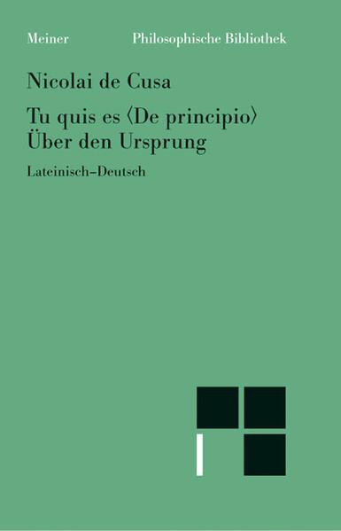 Schriften in deutscher Übersetzung / Über den Ursprung /Tu quis es 'e principio als Buch
