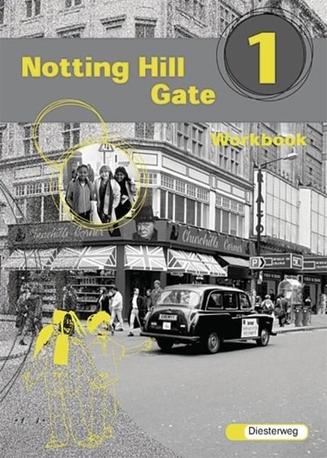 Notting Hill Gate 1. Gesamtschule. Neubearbeitung. Workbook als Buch