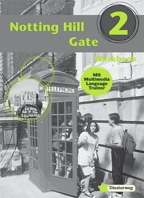 Notting Hill Gate 2. Workbook mit Multimedia Language Trainer als Buch