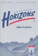 Nouveaux Horizons 1. Nouvelle edition. Bundesausgabe. Cahier d'activites