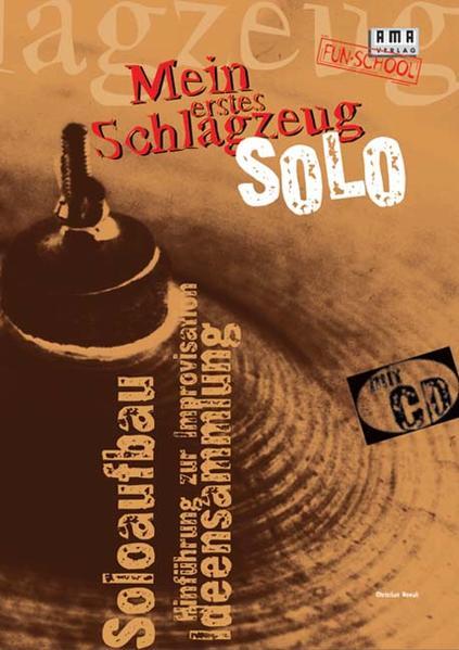 Mein erstes Schlagzeug-Solo. Inkl. CD als Buch