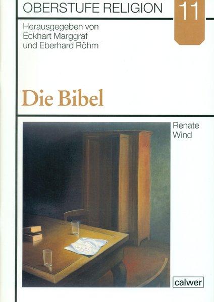 Oberstufe Religion 11. Die Bibel. Schülerheft als Buch