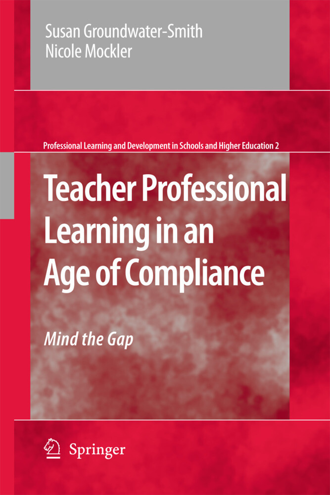 Teacher Professional Learning in an Age of Compliance als Buch von Susan Groundwater-Smith, Nicole Mockler - Susan Groundwater-Smith, Nicole Mockler