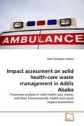 Impact assessment on solid health-care waste management in Addis Ababa