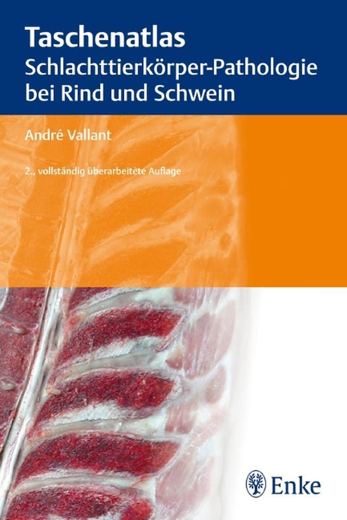 Taschenatlas Schlachttierkörper-Pathologie bei Rind und Schwein als eBook