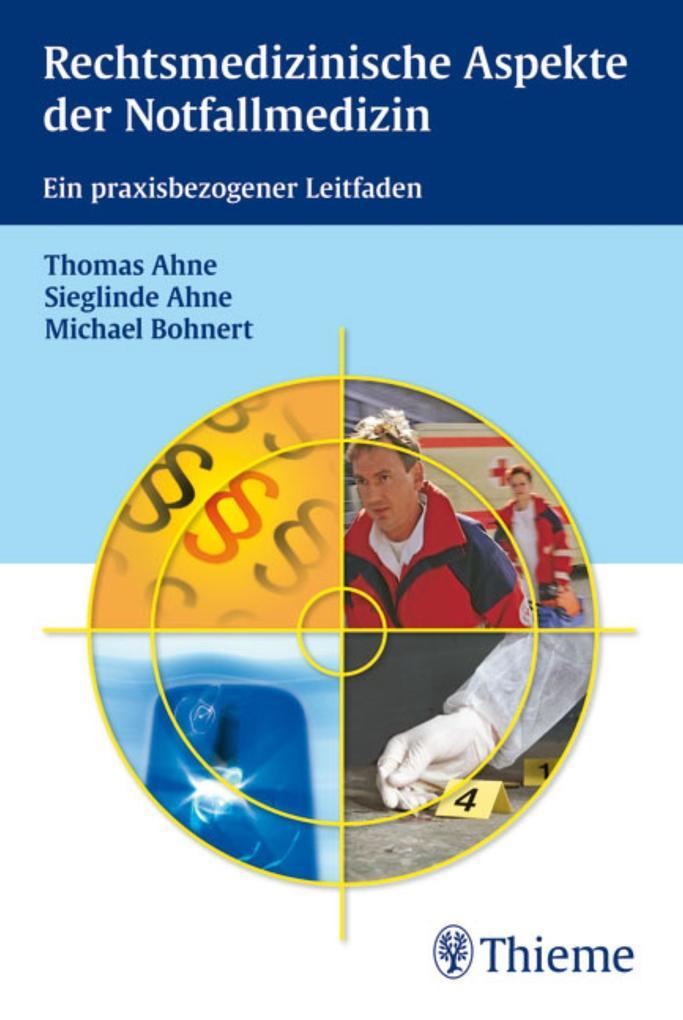 Rechtsmedizinische Aspekte der Notfallmedizin a...