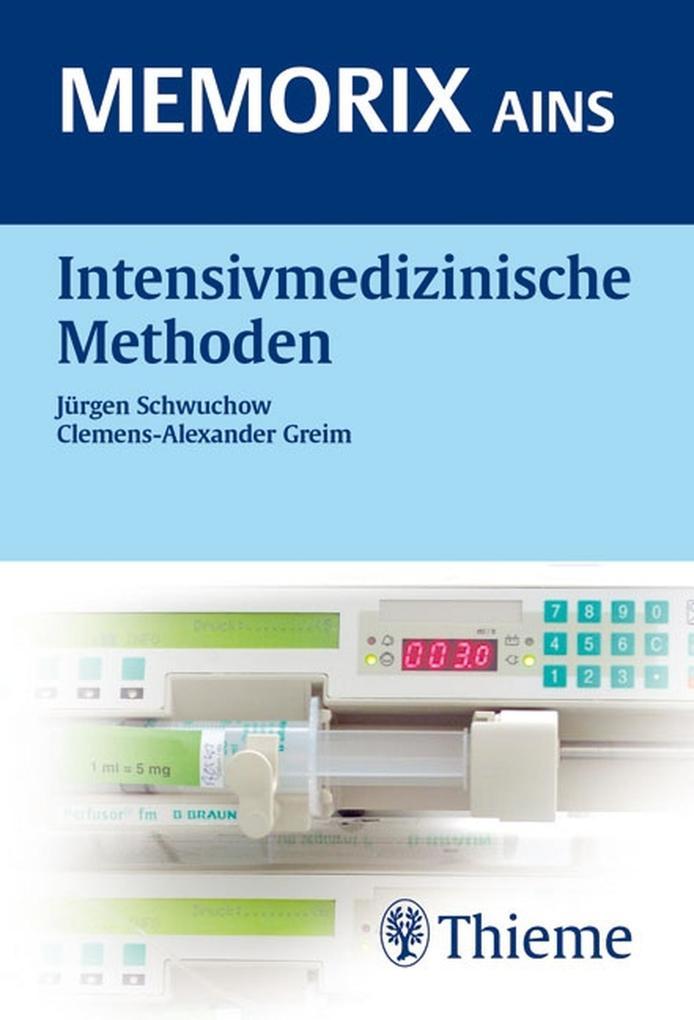 Intensivmedizinische Methoden als eBook Download von Clemens-Alexander Greim, Jürgen Schwuchow - Clemens-Alexander Greim, Jürgen Schwuchow