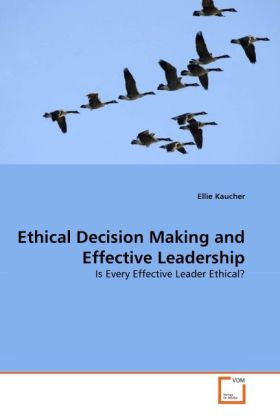Ethical Decision Making and Effective Leadershi...