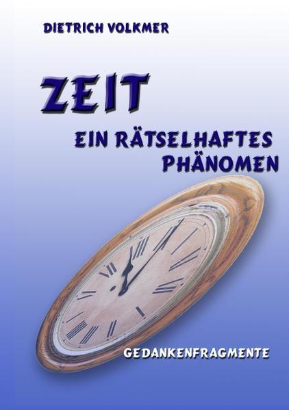 Zeit - Ein rätselhaftes Phänomen als Buch von D...