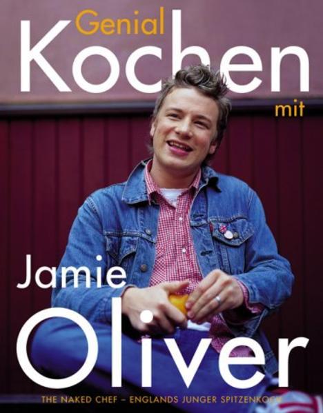 Genial Kochen mit Jamie Oliver als Buch