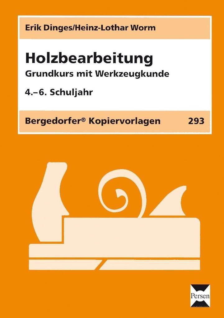 Holzbearbeitung als Buch von Erik Dinges, Heinz...