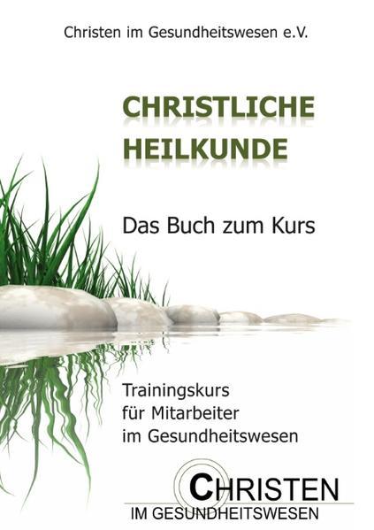 Christliche Heilkunde als Buch von