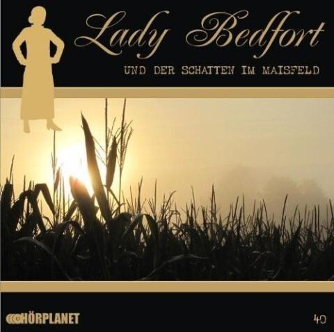 Lady Bedfort 40. Der Schatten im Maisfeld als H...