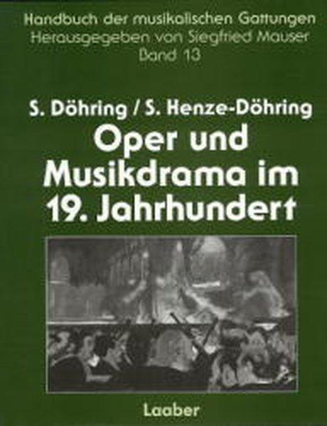 Oper und Musikdrama im 19. Jahrhundert als Buch