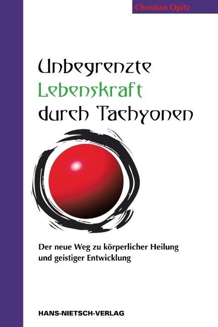 Unbegrenzte Lebenskraft durch Tachyonen als Buch