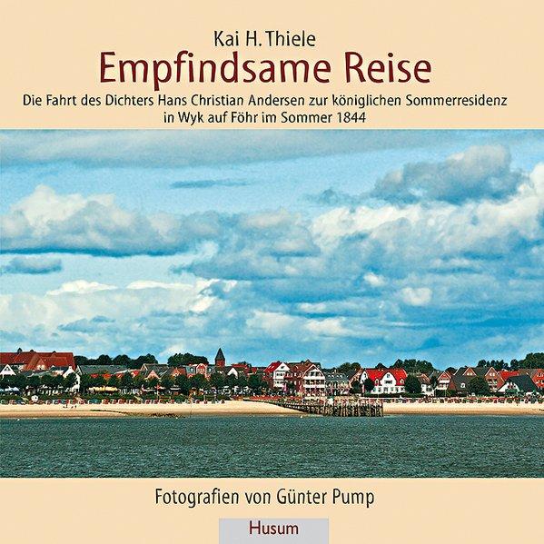 Empfindsame Reise als Buch von Kai H. Thiele