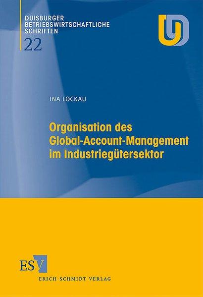 Organisation des Global-Account-Management im Industiegütersektor als Buch