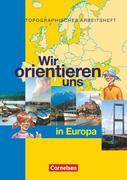 Wir orientieren uns in der Welt 2. Arbeitsheft. Wir orientieren uns in Europa