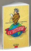 The Universe According to G. K. Chesterton: A Dictionary of the Mad, Mundane and Metaphysical