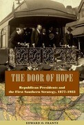 The Door of Hope: Republican Presidents and the First Southern Strategy, 1877-1933