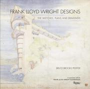 Frank Lloyd Wright Designs: The Art of Architecture