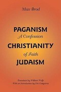 Paganism - Christianity - Judaism: A Confession of Faith