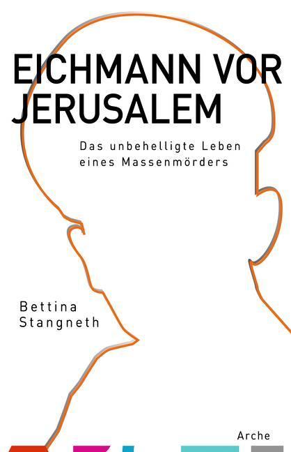 Eichmann vor Jerusalem als Buch von Bettina Sta...