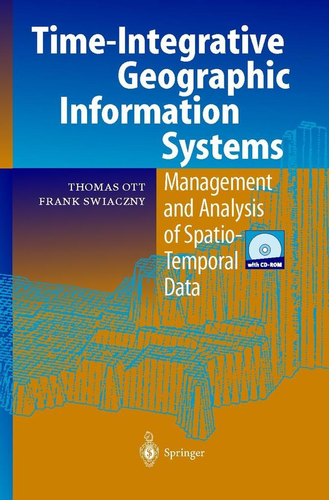 Time-Integrative Geographic Information Systems als Buch
