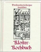 Dreihundertjähriges deutsches Klosterkochbuch