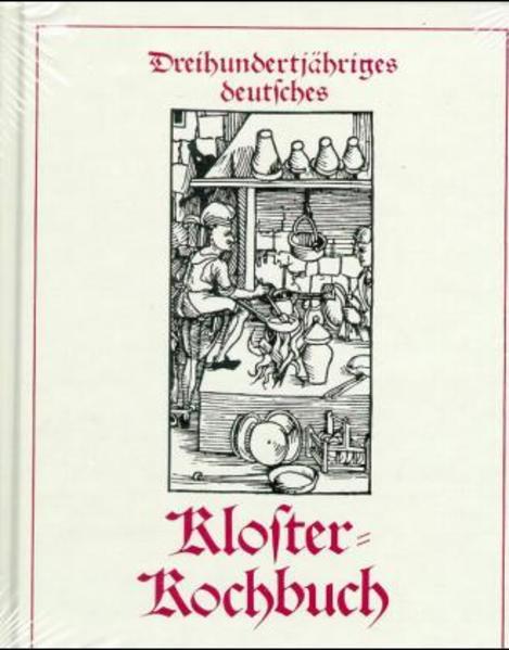 Dreihundertjähriges deutsches Kloster-Kochbuch als Buch