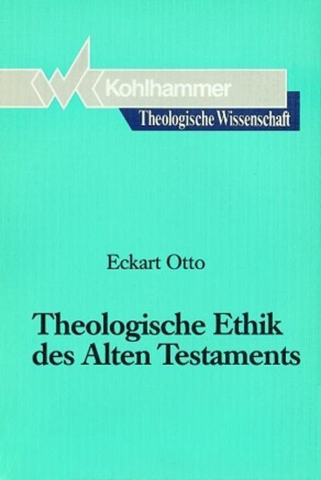 Theologische Ethik des Alten Testaments als Buch