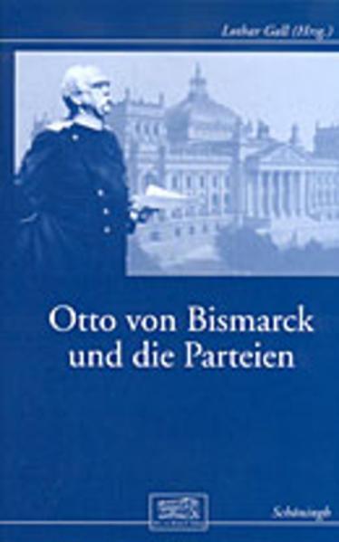 Otto von Bismarck und die Parteien als Buch