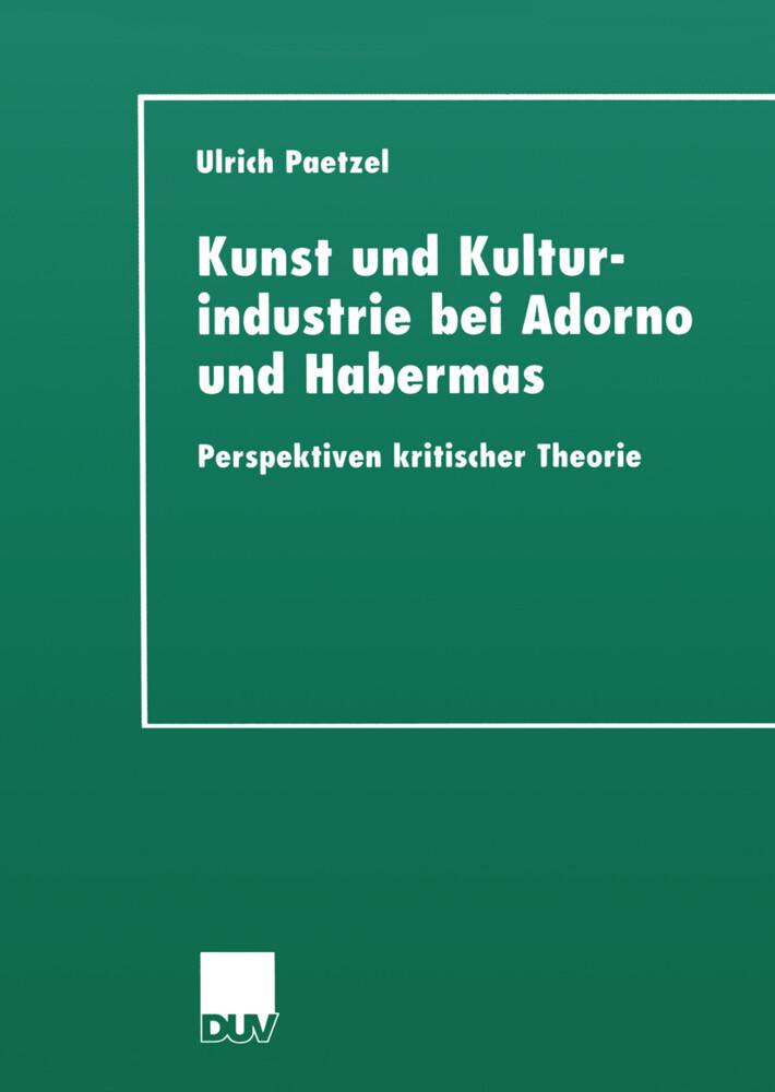 Kunst und Kulturindustrie bei Adorno und Habermas als Buch