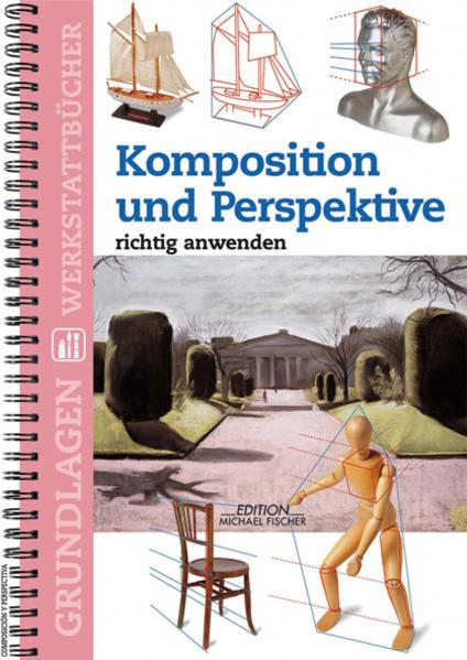 Komposition und Perspektive richtig anwenden. Grundlagenwerkstatt als Buch