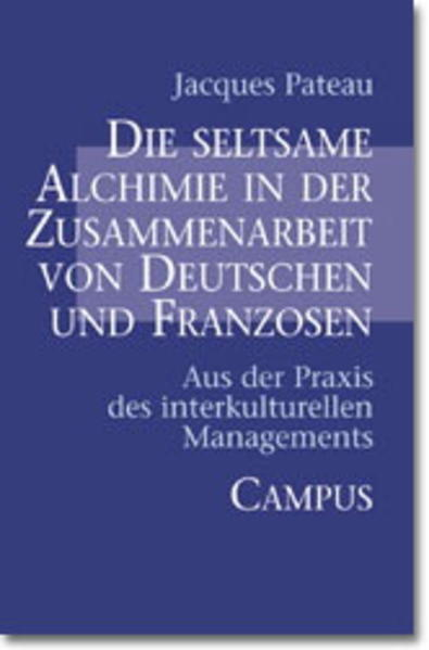 Die seltsame Alchimie in der Zusammenarbeit von Deutschen und Franzosen als Buch