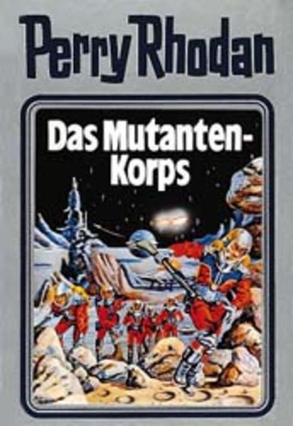 Perry Rhodan 02. Das Mutanten-Korps als Buch (gebunden)