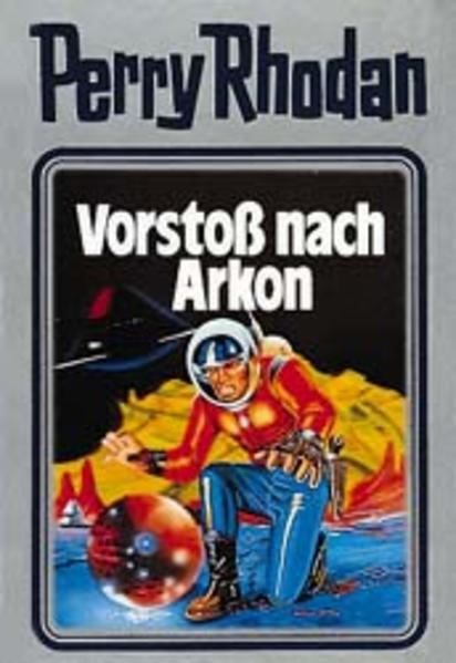 Perry Rhodan 05. Vorstoß nach Arkon als Buch (gebunden)