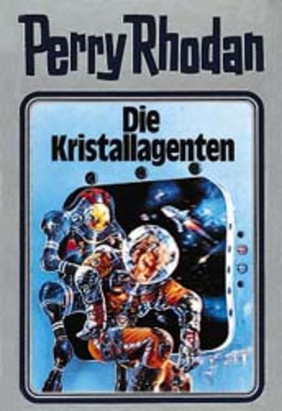 Perry Rhodan - Die Kristallagenten als Buch (gebunden)