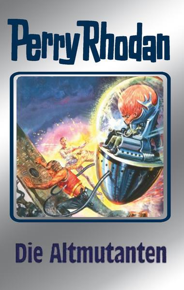 Perry Rhodan 65. Die Altmutanten als Buch (gebunden)