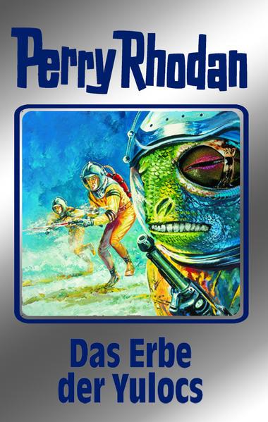 Perry Rhodan 71. Das Erbe der Yulocs als Buch (gebunden)
