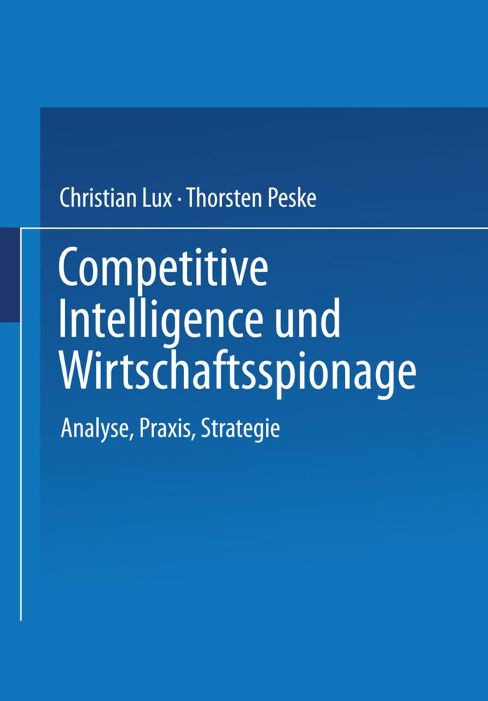 Competitive Intelligence und Wirtschaftsspionage als Buch