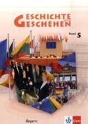 Geschichte und Geschehen. Schülerbuch Band 5. Ausgabe für Bayern