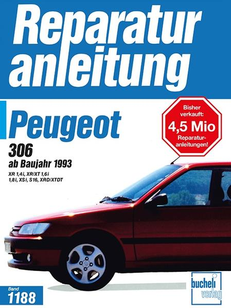 Peugeot 306 ab Baujahr 1993. Benzin- und Dieselmotoren als Buch