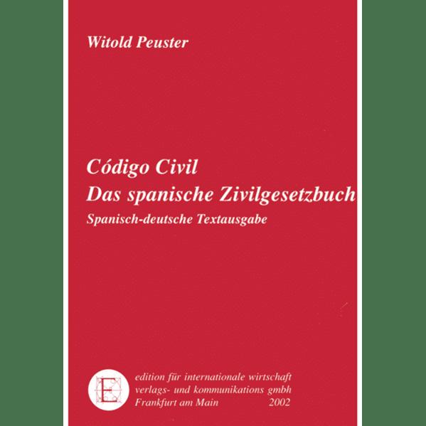 Das spanische Zivilgesetzbuch. Codigo Civil als Buch